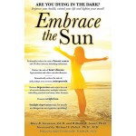 Embrace The Sun - 390 pages of vital information!